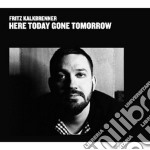 (LP VINILE) Here today gone tomorrow lp vinile di Fritz Kalkbrenner