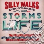 Storms of life cd musicale di Silly walks discothe