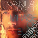 Mirage of bliss cd musicale di Maximilian Hecker