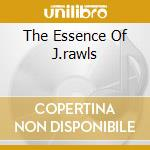 THE ESSENCE OF J.RAWLS cd musicale di ARTISTI VARI