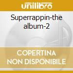 Superrappin-the album-2 cd musicale di Artisti Vari