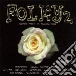 Folky 2: Acoustic Music In Digital Times cd musicale di Artisti Vari