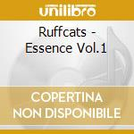 Ruffcats-the essence vol. 1 cd cd musicale di Ruffcats