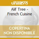 FRENCH CUISINE cd musicale di ALIF TREE