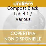 COMPOST  BLACK LABEL SERIES VOL.1