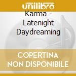LATENIGHT DAYDREAMING cd musicale di KARMA