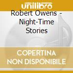 NIGHT TIME STORIES cd musicale di OWENS ROBERT