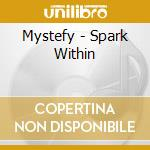 Spark within cd musicale di Mystefy