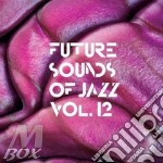 Future sounds of jazz vol.12 2cd cd musicale di Artisti Vari