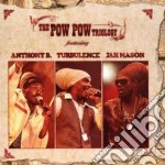 THE POW POW TRILOGY cd musicale di ANTHONY B, TURBULENCE,MASON JAH