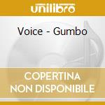 GUMBO cd musicale di VOICE