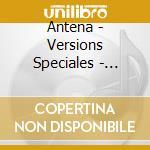 CAMINO DEL SOL    (VERSIONS SPECIALES) cd musicale di ANTENA