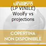(LP VINILE) Woolfy vs projections lp vinile di Astral projections of starligh