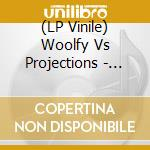 (LP VINILE) Woolfy vs projections-the return.. lp+cd lp vinile di Woolfy vs projection