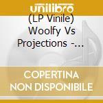 (LP VINILE) Woolfy vs projections-the return.. lp+cd lp vinile di Woolfy vs projection