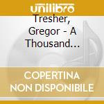 A THOUSAND NIGHTS cd musicale di TRESHER GREGOR