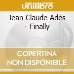 Finally cd musicale di Ades jean claude
