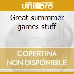 Great summmer games stuff cd musicale di Artisti Vari