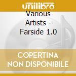 Farside 1.0 cd musicale di Artisti Vari