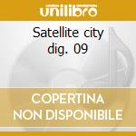 Satellite city dig. 09 cd musicale di NOISESHAPER
