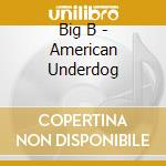 American underdog cd musicale di B Big