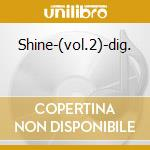 Shine-(vol.2)-dig. cd musicale di OPERATICA