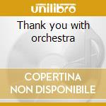 Thank you with orchestra cd musicale