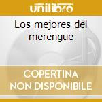 Los mejores del merengue cd musicale di Artisti Vari