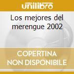 Los mejores del merengue 2002 cd musicale