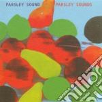 Parsley Sound - Parsley Sound cd musicale di PARSLEY SOUND
