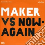 Maker vs. now again cd musicale di Maker