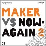 Maker vs. now-again ii cd musicale di Maker