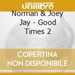 Goodtimes 2 cd musicale di Artisti Vari