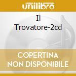 IL TROVATORE-2CD cd musicale di VERDI