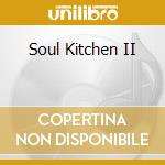Soul kitchen vol. 2^ cd musicale di Artisti Vari