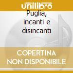 Puglia, incanti e disincanti cd musicale di Terrae