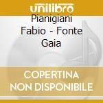 FONTE GAIA cd musicale di PIANIGIANI FABIO