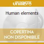 Human elements cd musicale