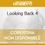LOOKING BACK 4 cd musicale di ARTISTI VARI