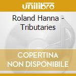 Tributaries cd musicale di Roland Hanna