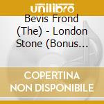 CD - BEVIS FROND - London Stone cd musicale di BEVIS FROND