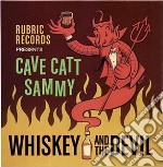 Whiskey and the devil cd musicale di Cave catt sammy