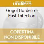 EAST INFECTION cd musicale di Bordello Gogol