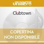 Clubtown cd musicale