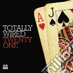 Totally wired 21 cd musicale di Artisti Vari