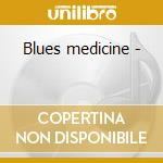 Blues medicine - cd musicale di Davis Morgan