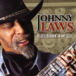 Blues burnin' in my soul - cd musicale di Laws Johnny