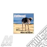 Where's your head at? - cd musicale di Fathead