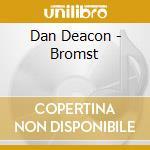 BROMST cd musicale di Dan Deacon