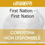 CD - FIRST NATION - first nation cd musicale di FIRST NATION